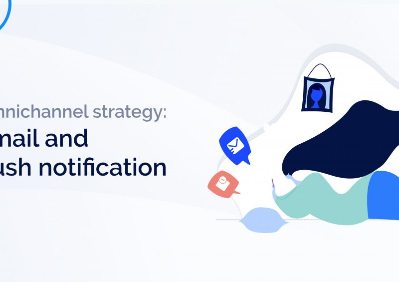 omnichannel strategy email and push notification
